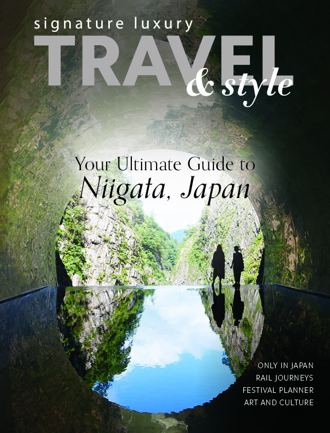 Signature Luxury Travel & Style Ultimate Guide to Niigata, Japan